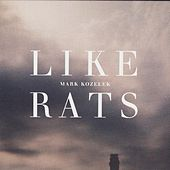 Like Rats by Mark Kozelek