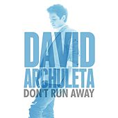 Don't Run Away by David Archuleta