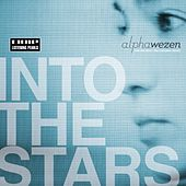 Into The Stars - The Complete Mixes by Alphawezen