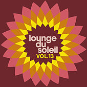 Lounge Du Soleil Vol.13 by Various Artists