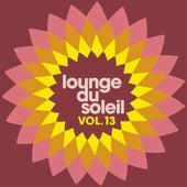 Lounge Du Soleil Vol.13 by Various Artists