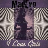 I Love Girls by Madevo