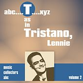 T as in TRISTANO, Lennie (Volume 2) by Lennie Tristano