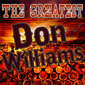 The Greatest Don Williams by Don Williams
