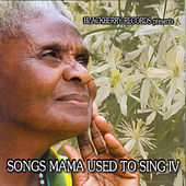 Songs Mama Used to Sing IV by Various Artists