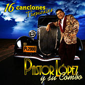 16 Canciones Tropicales by Pastor Lopez