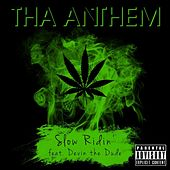 Slow Ridin' (feat. Devin the Dude) by Tha Anthem
