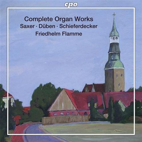Saxer, Duben, Schiefferdecker: Complete Organ Works by Friedhelm Flamme