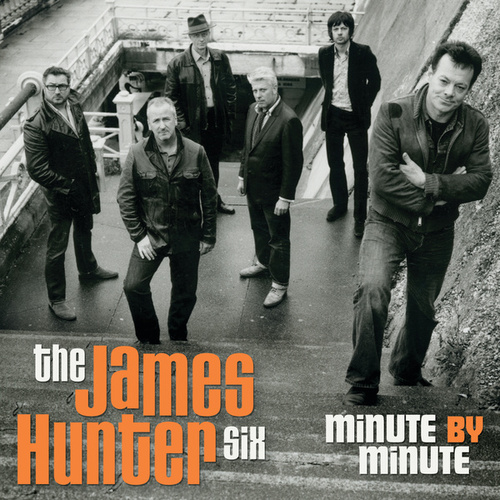 Minute By Minute by The James Hunter Six