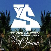 My Cabana (feat. Young Jeezy) by Ty Dolla $ign