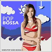 Pop Bossa (When Pop Goes Bossa) by Various Artists