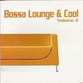 Bossa Lounge & Cool, Vol. 2 by Various Artists
