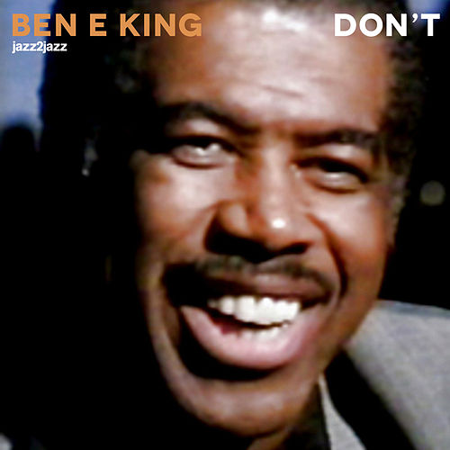Don't by Ben E. King