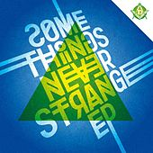 Some Things Never Strange EP von Various Artists