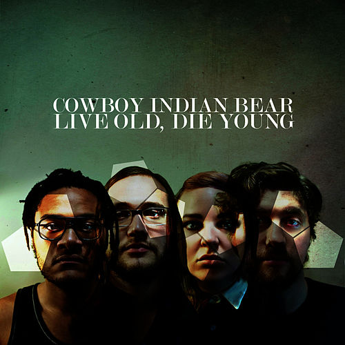 Live Old, Die Young by Cowboy Indian Bear