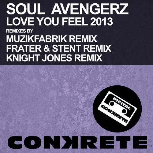 Love You Feel 2013 by Soul Avengerz