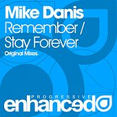 Remember / Stay Forever - Single by Mike Danis