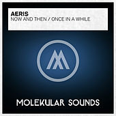 Now & Then / Once In A While - Single by Aeris