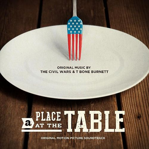 A Place at the Table (Original Motion Picture Soundtrack) by The Civil Wars