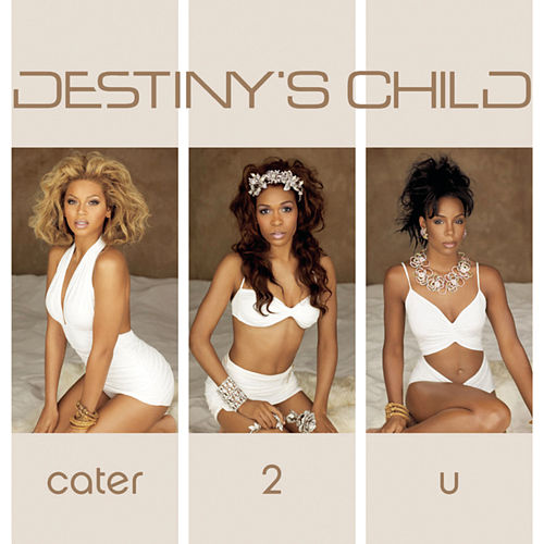 Cater 2 U von Destiny's Child
