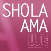 We (Necessary Mayhem) - Single by Shola Ama