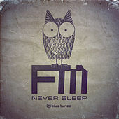 Never Sleep by FM