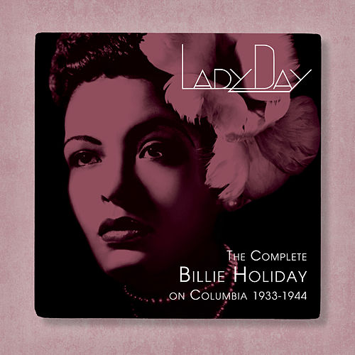 Lady Day: The Complete Billie Holiday On Columbia (1933-1944) by Various Artists