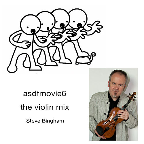 Asdfmovie6: The Violin Mix by Steve Bingham