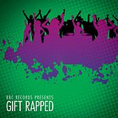 RBC Records Presents… Gift Rapped (Hip-Hop Hits) by Various Artists
