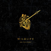 On The Heart by Wildlife