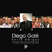Diego Galé: Entre Amigos by Various Artists