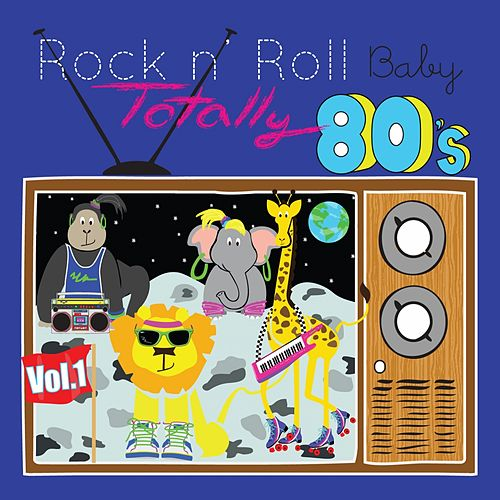 Totally 80's Lullaby Arrangements by Rock N' Roll Baby Lullaby Ensemble