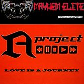 Love Is A Journey by A Project