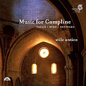Music for Compline: Tallis, Byrd, Sheppard by Stile Antico
