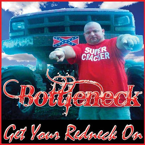 Get Your Redneck On by Bottleneck
