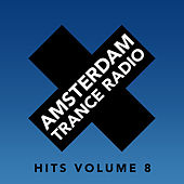 Amsterdam Trance Radio Hits Volume 8 by Various Artists