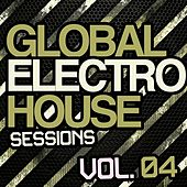 Global Electro House Sessions Vol. 4 by Various Artists