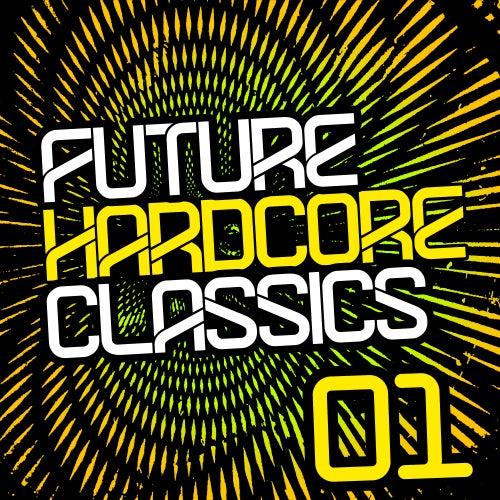 Future Hardcore Classics Vol. 1 by Various Artists