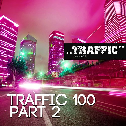 Traffic 100 Part 2 - EP by Various Artists