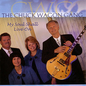 My Soul Shall Live On by Chuck Wagon Gang