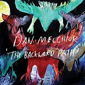 The Backward Path by Dan Melchior