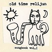 Songbook, Vol. 1 by Old Time Relijun