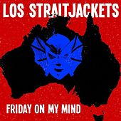 Friday On My Mind - Single by Los Straitjackets
