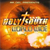 Mr. Del Presents Holy South: World Wide by Mr. Del
