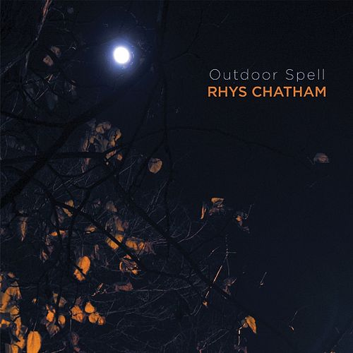 Outdoor Spell by Rhys Chatham
