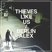 Berlin Alex by Thieves Like Us