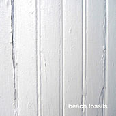 Beach Fossils by Beach Fossils
