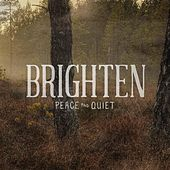 Peace and Quiet by Brighten