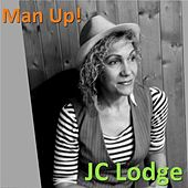 Man up! by J.C. Lodge