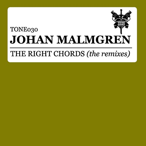 The Right Chords (The Remixes) by Johan Malmgren